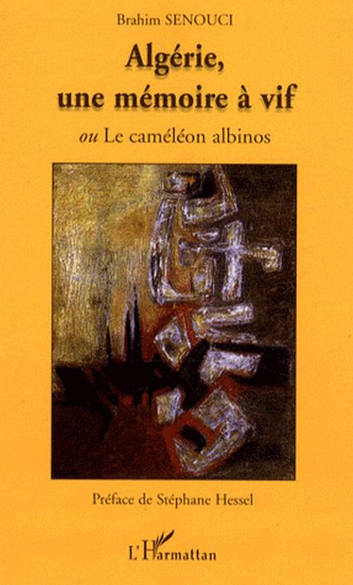 Algérie une mémoire à vif, ou Le caméléon albinos Senouci1-2f15310
